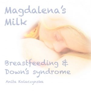 Magdalena's Milk Breastfeeding and Down's syndrome book cover